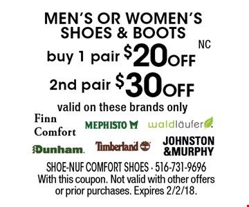 Men's Or Women's Shoes & Boots! Buy 1 pair $20 off OR 2nd pair $30 Off. With this coupon. Not valid with other offers or prior purchases. Expires 2/2/18.