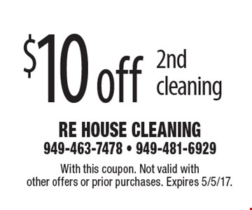 $10 off 2nd cleaning. With this coupon. Not valid with other offers or prior purchases. Expires 5/5/17.