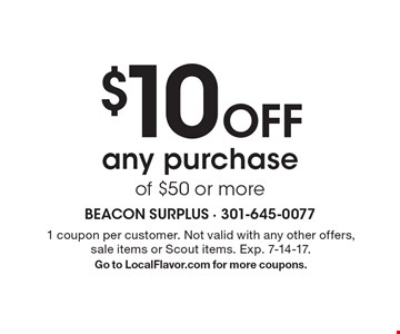 $10 Off any purchase of $50 or more. 1 coupon per customer. Not valid with any other offers, sale items or Scout items. Exp. 7-14-17. Go to LocalFlavor.com for more coupons.