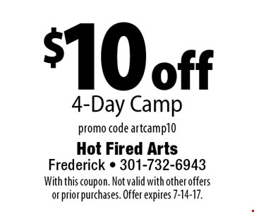 $10 off 4-Day Camp promo code art camp10. With this coupon. Not valid with other offers or prior purchases. Offer expires 7-14-17.