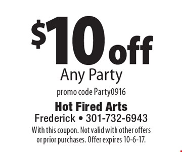 $10 off Any Party promo code Party0916. With this coupon. Not valid with other offers or prior purchases. Offer expires 10-6-17.