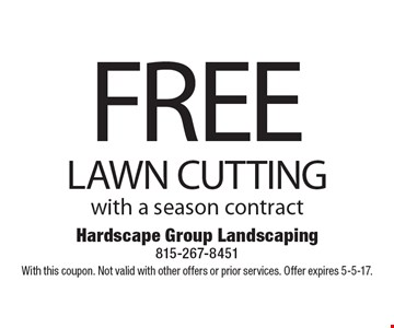 FREE LAWN CUTTING with a season contract. With this coupon. Not valid with other offers or prior services. Offer expires 5-5-17.