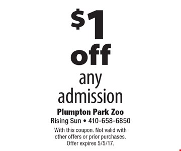 $1 off any admission. With this coupon. Not valid with other offers or prior purchases. Offer expires 5/5/17.