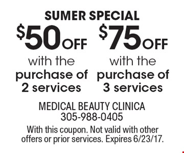 Sumer Special! $75 off with the purchase of 3 services OR $50 off with the purchase of 2 services. With this coupon. Not valid with other offers or prior services. Expires 6/23/17.