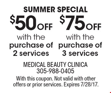 Summer Special $50 off with the purchase of 2 services or $75 off with the purchase of 3 services. With this coupon. Not valid with other offers or prior services. Expires 7/28/17.