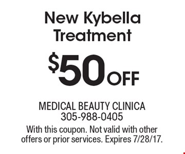 $50 off New Kybella Treatment. With this coupon. Not valid with other offers or prior services. Expires 7/28/17.