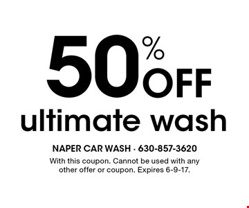 50% Off ultimate wash. With this coupon. Cannot be used with any other offer or coupon. Expires 6-9-17.