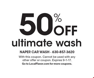 50% Off ultimate wash. With this coupon. Cannot be used with any other offer or coupon. Expires 9-1-17. Go to LocalFlavor.com for more coupons.