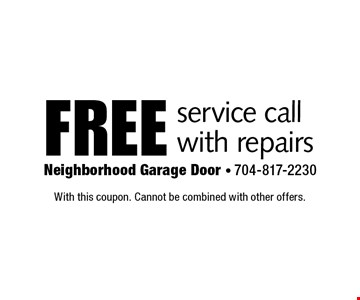 Free service call with repairs. With this coupon. Cannot be combined with other offers.