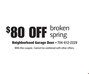 $80 off brokenspring. With this coupon. Cannot be combined with other offers.