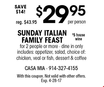 $20 Off your check of $100 or more OR $10 Off your check of $50 or more. Dine in, dining room only dinner only, 4pm-10pm. With this coupon. Not valid with other offers. Exp. 4-28-17