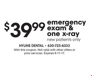 $39.99 emergency exam & one x-ray new patients only. With this coupon. Not valid with other offers or prior services. Expires 8-11-17.