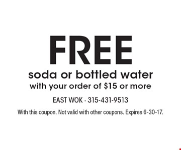 Free soda or bottled water with your order of $15 or more. With this coupon. Not valid with other coupons. Expires 6-30-17.