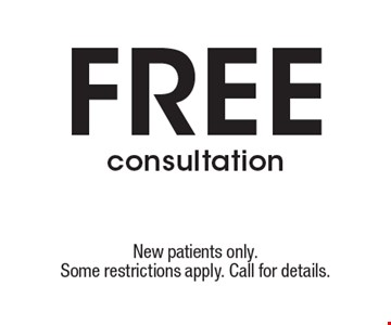 Free consultation. New patients only. Some restrictions apply. Call for details.