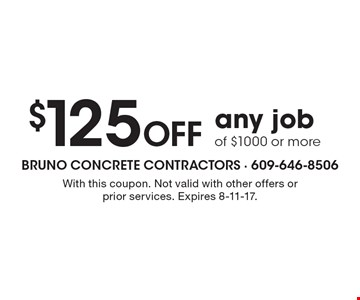 $125 Off any job of $1000 or more. With this coupon. Not valid with other offers or prior services. Expires 8-11-17.