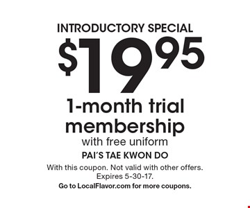 $19.95 1-month trial membership with free uniform. With this coupon. Not valid with other offers. Expires 5-30-17. Go to LocalFlavor.com for more coupons.