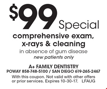 $99 comprehensive exam, x-rays & cleaning in absence of gum disease new patients only. With this coupon. Not valid with other offers or prior services. Expires 10-30-17. LFAUG