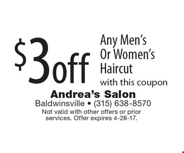 $3 off Any Men's Or Women's Haircut with this coupon. Not valid with other offers or prior services. Offer expires 4-28-17.