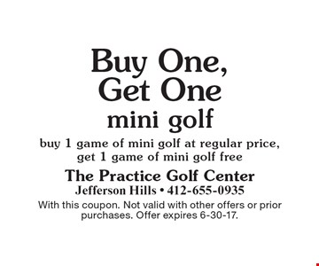 Buy One, Get One mini golf - buy 1 game of mini golf at regular price, get 1 game of mini golf free. With this coupon. Not valid with other offers or prior purchases. Offer expires 6-30-17.