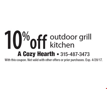 10% off outdoor grill kitchen. With this coupon. Not valid with other offers or prior purchases. Exp. 4/28/17.