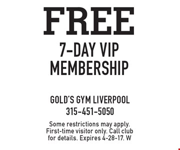 Free 7-day vip membership. Some restrictions may apply. First-time visit or only. Call club for details. Expires 4-28-17. W