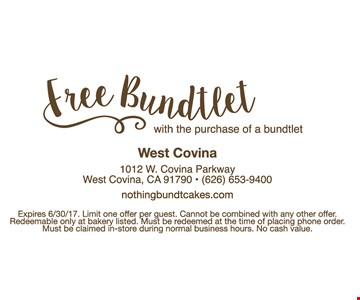 Free Bundtlet with the purchase of a bundtlet. Expires 6-30-17. Limit one per guest. Cannot be combined with any other offer. Redeemable only at bakery listed. Must be redeemed at the time of placing phone order. Must be claimed in-store during normal business hours. No cash value.