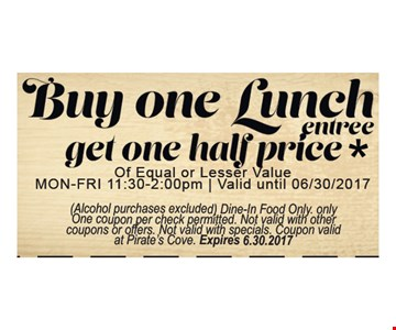 Buy one lunch entree get on half price