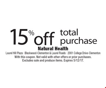 15% off total purchase. With this coupon. Not valid with other offers or prior purchases.Excludes sale and produce items. Expires 5/12/17.