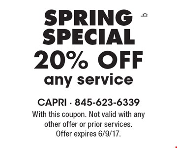 Spring Special 20% Off any service. With this coupon. Not valid with any other offer or prior services. Offer expires 6/9/17.