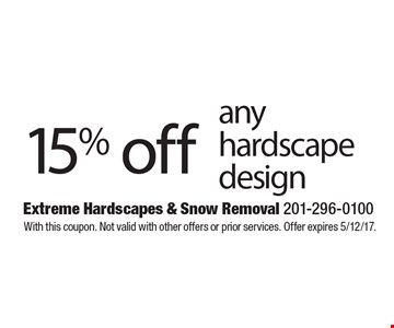15% off any hardscape design. With this coupon. Not valid with other offers or prior services. Offer expires 5/12/17.