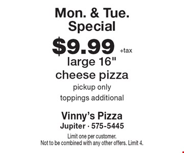 Mon. & Tue. Special $9.99 + tax large 16
