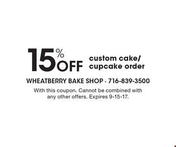 15% Off Custom Cake/Cupcake Order. With this coupon. Cannot be combined with any other offers. Expires 9-15-17.