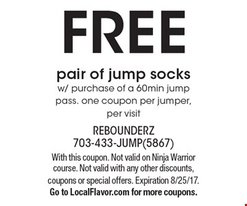 FREE pair of jump socks w/ purchase of a 60min jump pass. one coupon per jumper, per visit. With this coupon. Not valid on Ninja Warrior course. Not valid with any other discounts, coupons or special offers. Expiration 8/25/17.Go to LocalFlavor.com for more coupons.