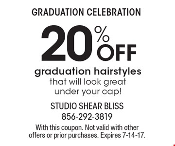 Graduation celebration. 20% off graduation hairstyles that will look great under your cap! With this coupon. Not valid with other offers or prior purchases. Expires 7-14-17.