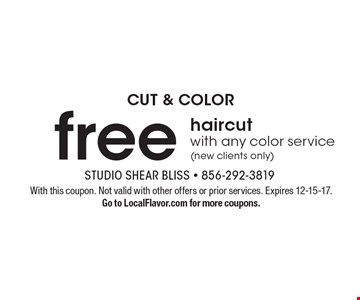 Cut & color free haircut with any color service (new clients only). With this coupon. Not valid with other offers or prior services. Expires 12-15-17. Go to LocalFlavor.com for more coupons.