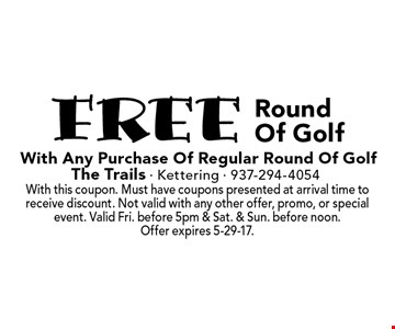 Free Round Of Golf With Any Purchase Of Regular Round Of Golf. With this coupon. Must have coupons presented at arrival time to receive discount. Not valid with any other offer, promo, or special event. Valid Fri. before 5pm & Sat. & Sun. before noon. Offer expires 5-29-17.