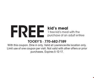 Free kid's meal 1 free kid's meal with the purchase of an adult entree. With this coupon. Dine in only. Valid at Lawrenceville location only. Limit use of one coupon per visit. Not valid with other offers or prior purchases. Expires 5-12-17.