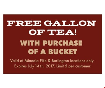 free gallon of tea with purchase of a bucket