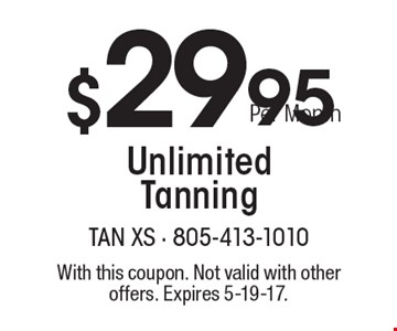 $29.95 Per Month Unlimited Tanning. With this coupon. Not valid with other offers. Expires 5-19-17.
