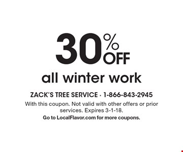 30% OFF all winter work. With this coupon. Not valid with other offers or prior services. Expires 3-1-18. Go to LocalFlavor.com for more coupons.