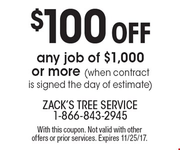 $100 off any job of $1,000 or more (when contract is signed the day of estimate). With this coupon. Not valid with other offers or prior services. Expires 11/25/17.
