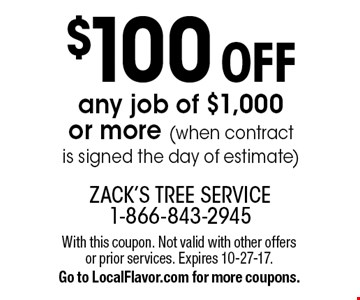 $100 Off any job of $1,000 or more (when contract is signed the day of estimate). With this coupon. Not valid with other offers or prior services. Expires 10-27-17. Go to LocalFlavor.com for more coupons.