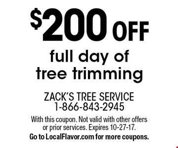 $200 Off full day of tree trimming. With this coupon. Not valid with other offers or prior services. Expires 10-27-17. Go to LocalFlavor.com for more coupons.