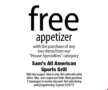 free appetizer with the purchase of any two items from our