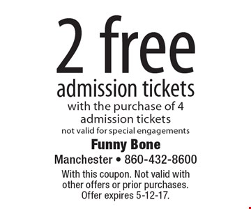 2 free admission tickets with the purchase of 4 admission tickets, not valid for special engagements. With this coupon. Not valid with other offers or prior purchases. Offer expires 5-12-17.