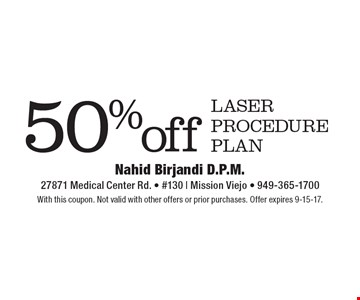 50%off laser procedure plan. With this coupon. Not valid with other offers or prior purchases. Offer expires 9-15-17.