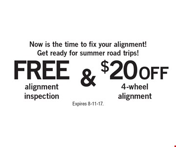 Now is the time to fix your alignment! Get ready for summer road trips! Free alignment inspection OR $20 off 4-wheel alignment. Expires 8-11-17.