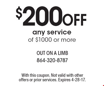 $200 Off any service of $1000 or more. With this coupon. Not valid with other offers or prior services. Expires 4-28-17.