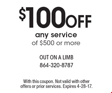 $100 Off any service of $500 or more. With this coupon. Not valid with other offers or prior services. Expires 4-28-17.