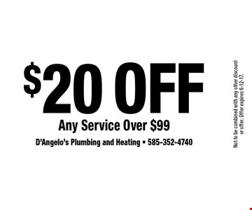 $20 Off Any Service Over $99. Not to be combined with any other discount or offer. Offer expires 6-12-17.